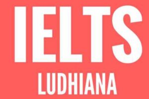 Top 9 Best IELTS Institutes in Ludhiana (2021) with Fees